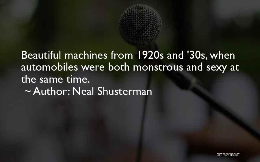 Time Machines Quotes By Neal Shusterman