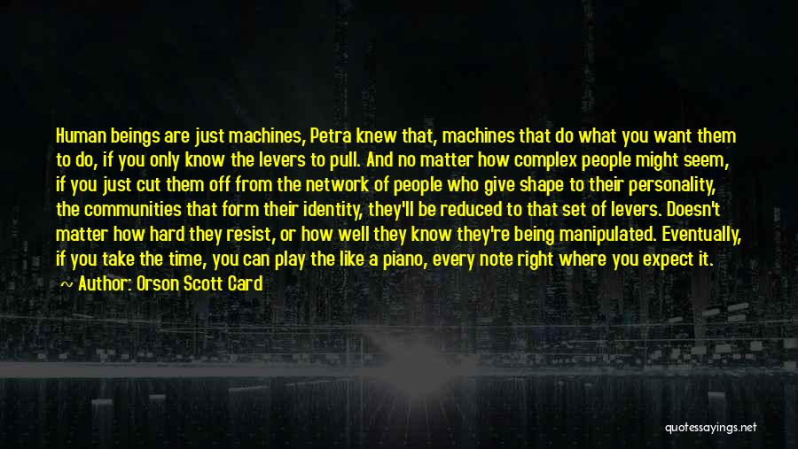 Time Machines Quotes By Orson Scott Card
