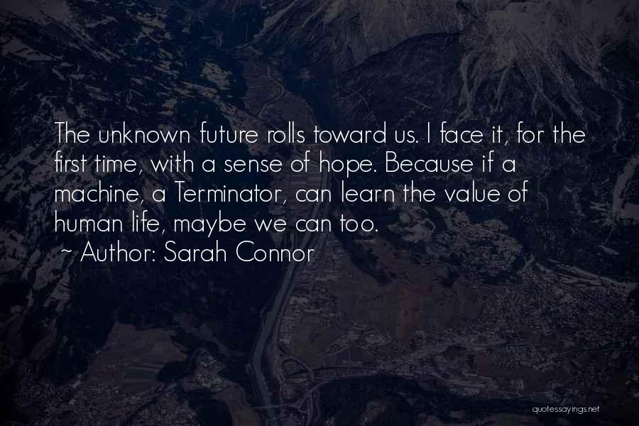 Time Machines Quotes By Sarah Connor