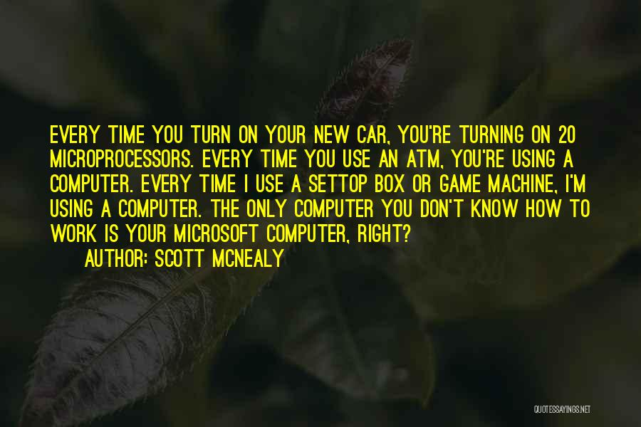 Time Machines Quotes By Scott McNealy