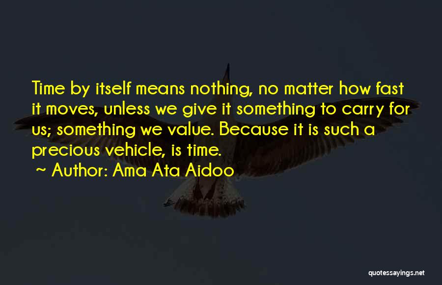 Time Moving Fast Quotes By Ama Ata Aidoo