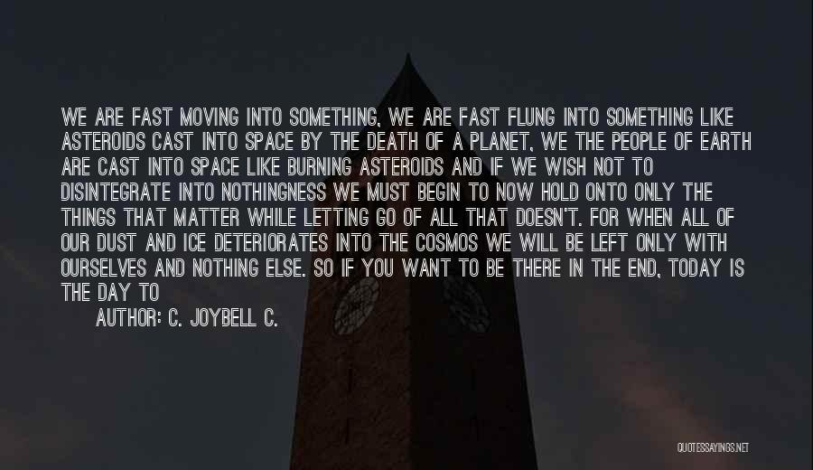 Time Moving Fast Quotes By C. JoyBell C.