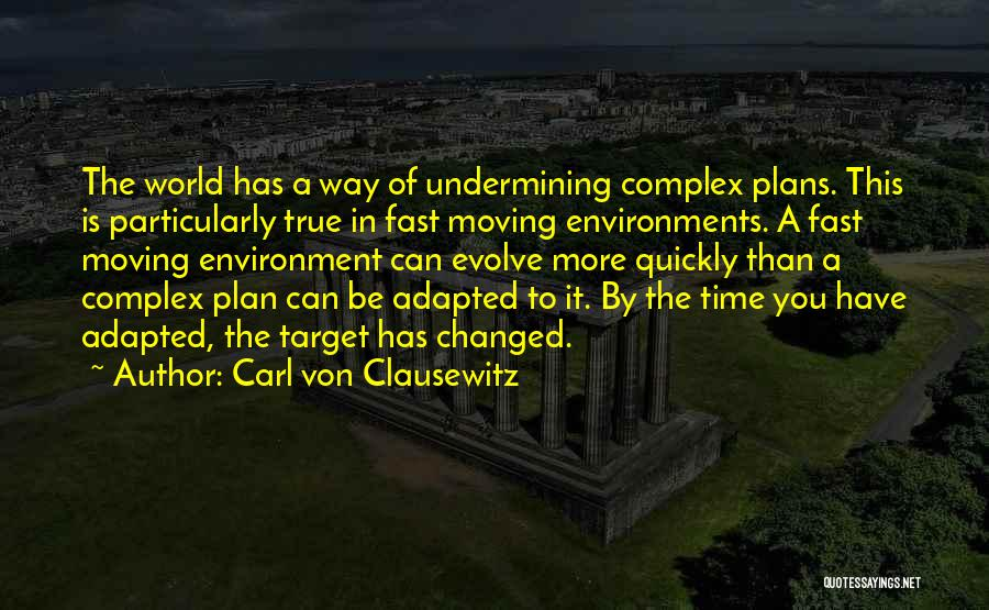 Time Moving Fast Quotes By Carl Von Clausewitz
