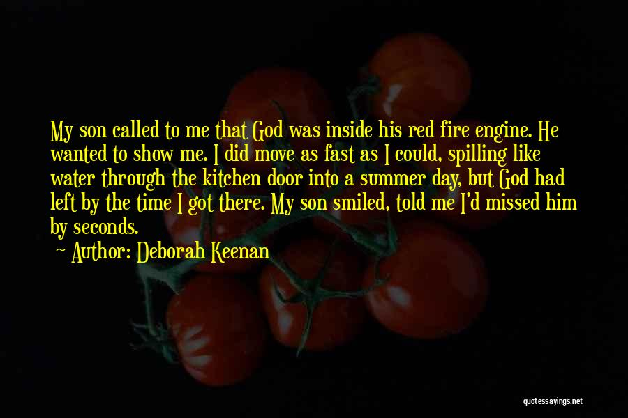 Time Moving Fast Quotes By Deborah Keenan