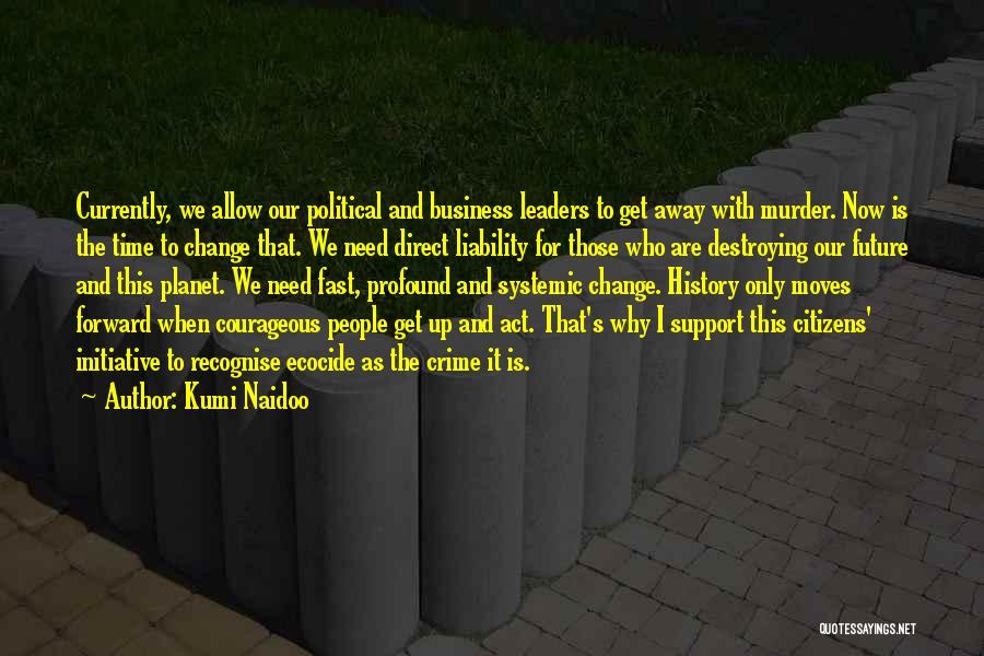 Time Moving Fast Quotes By Kumi Naidoo