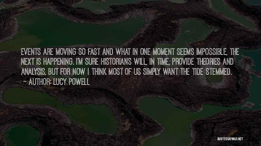 Time Moving Fast Quotes By Lucy Powell