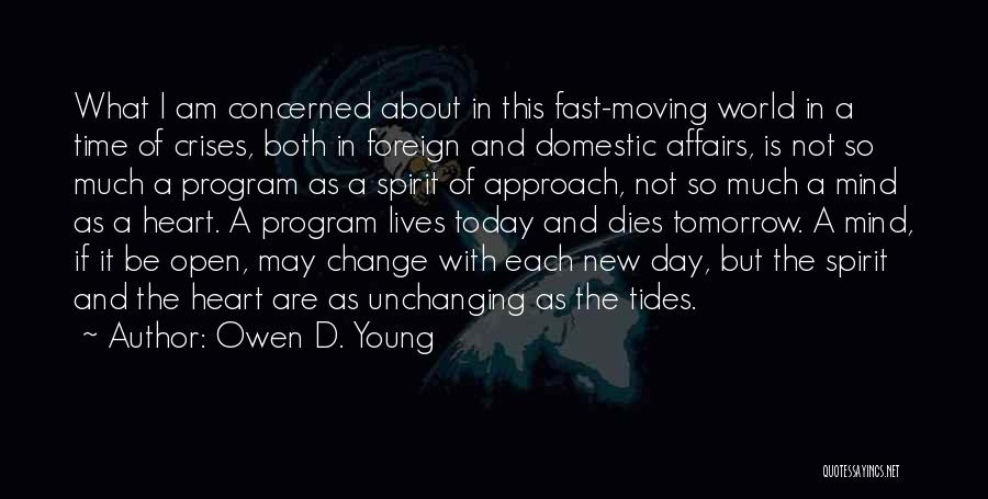 Time Moving Fast Quotes By Owen D. Young