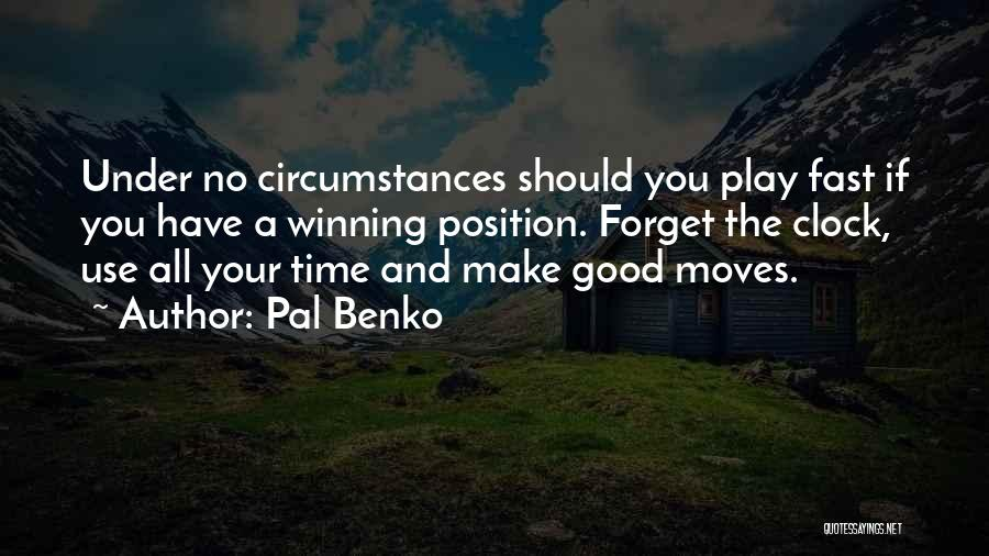 Time Moving Fast Quotes By Pal Benko