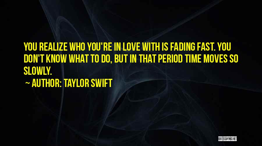 Time Moving Fast Quotes By Taylor Swift