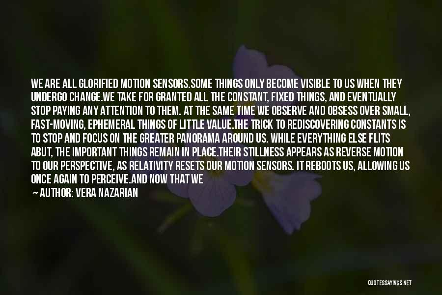 Time Moving Fast Quotes By Vera Nazarian