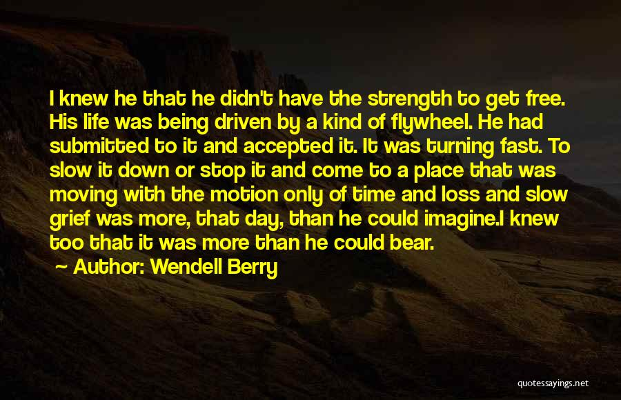 Time Moving Fast Quotes By Wendell Berry