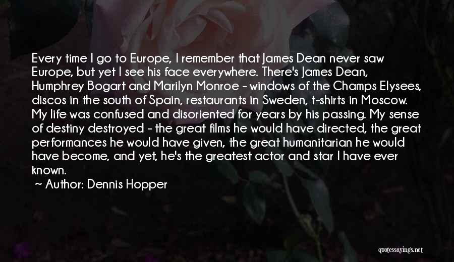 Time Never Quotes By Dennis Hopper