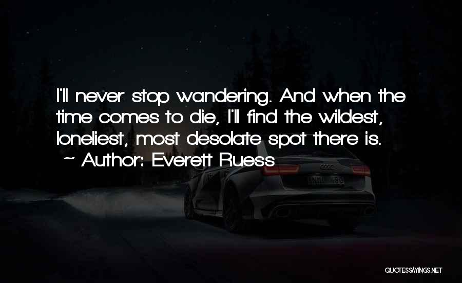 Time Never Quotes By Everett Ruess