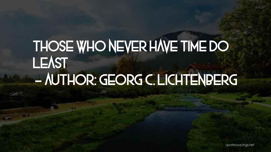 Time Never Quotes By Georg C. Lichtenberg