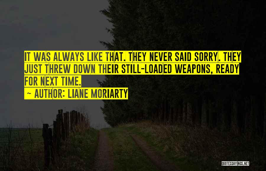 Time Never Quotes By Liane Moriarty