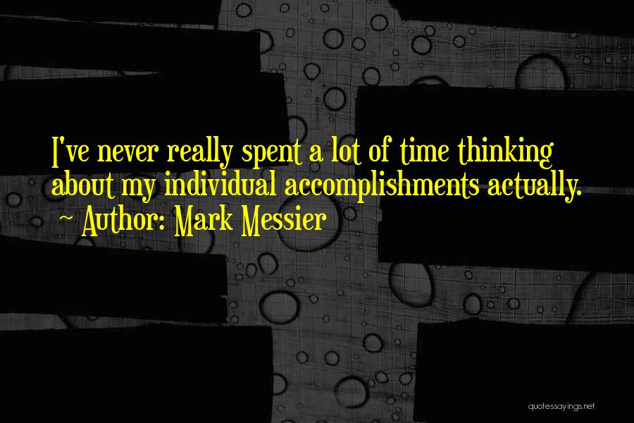 Time Never Quotes By Mark Messier