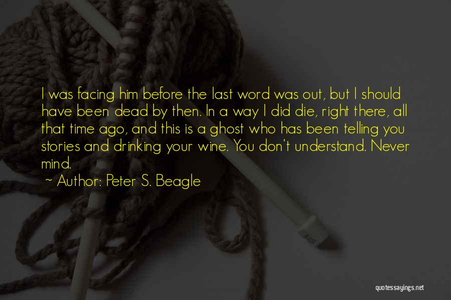 Time Never Quotes By Peter S. Beagle