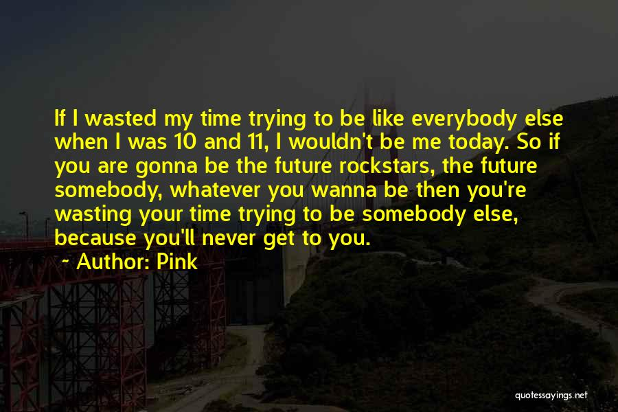 Time Never Quotes By Pink