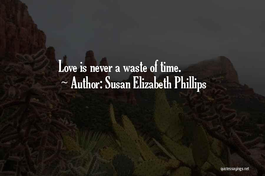 Time Never Quotes By Susan Elizabeth Phillips