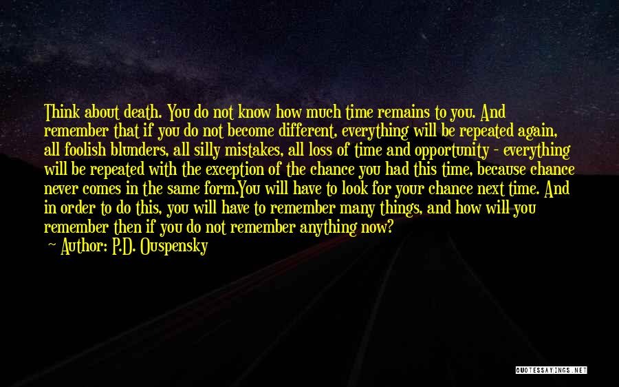 Time Never Remains The Same Quotes By P.D. Ouspensky