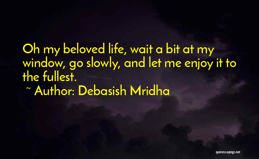 Time Passing Slowly Quotes By Debasish Mridha