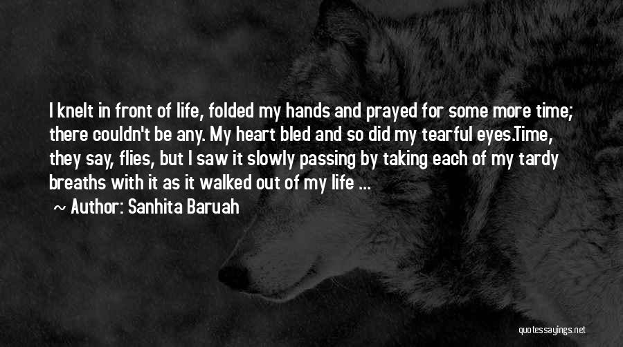 Time Passing Slowly Quotes By Sanhita Baruah