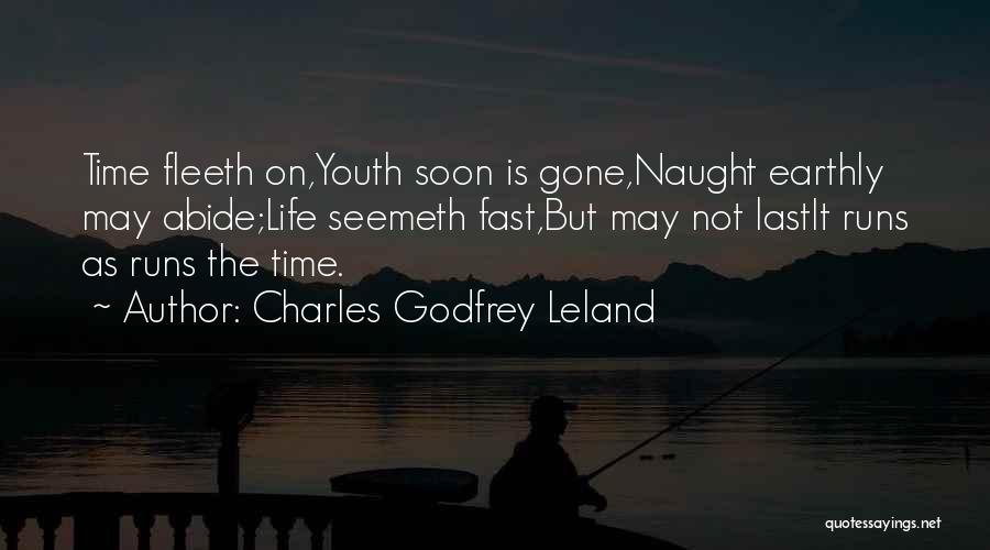 Time Runs Fast Quotes By Charles Godfrey Leland
