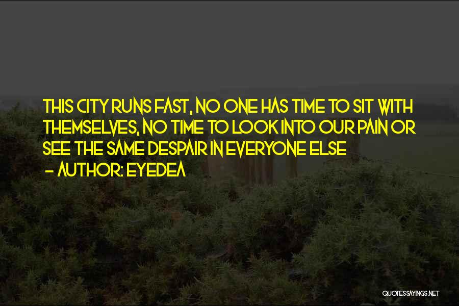 Time Runs Fast Quotes By Eyedea