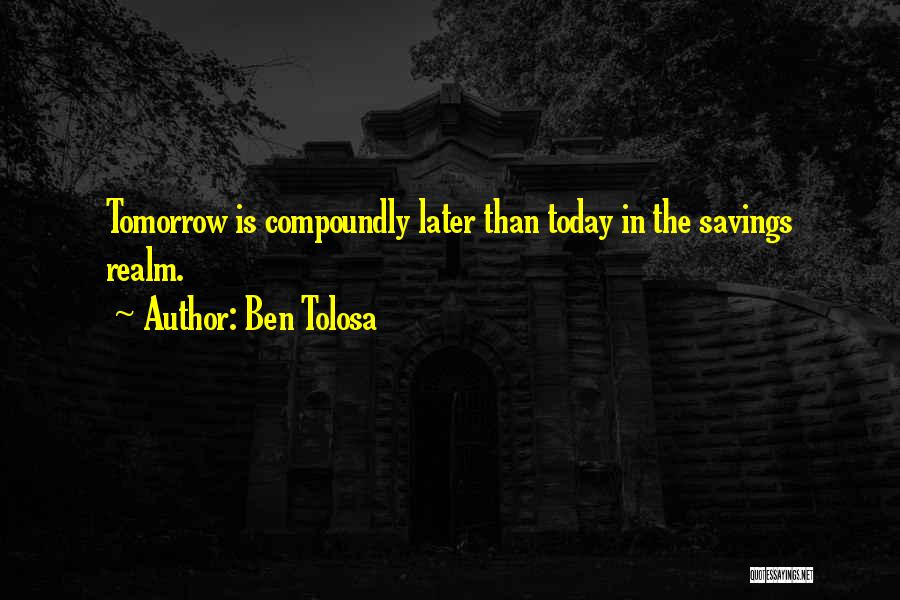 Time Savings Quotes By Ben Tolosa