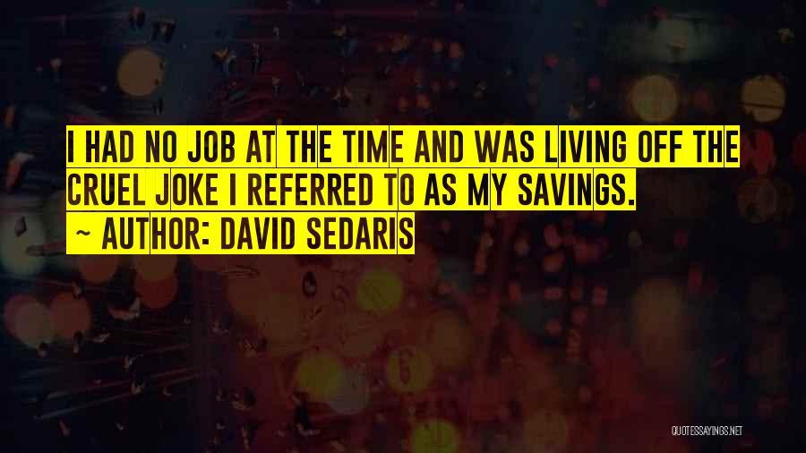 Time Savings Quotes By David Sedaris