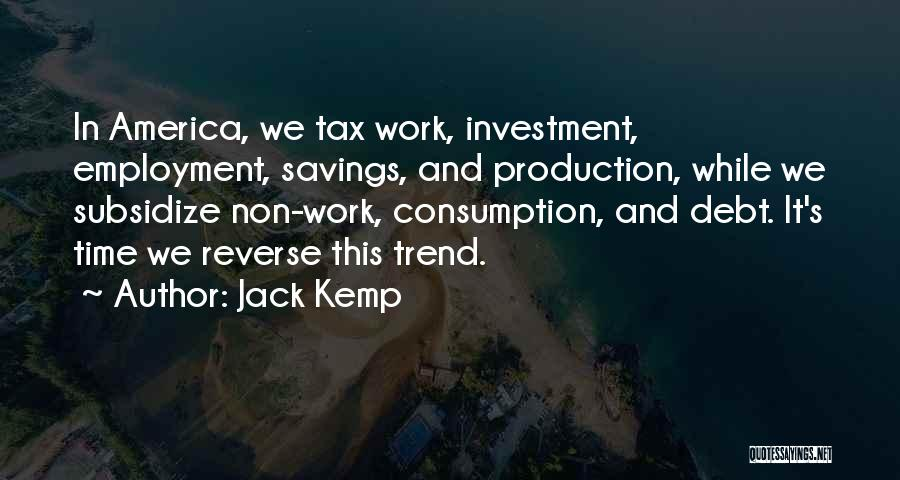 Time Savings Quotes By Jack Kemp