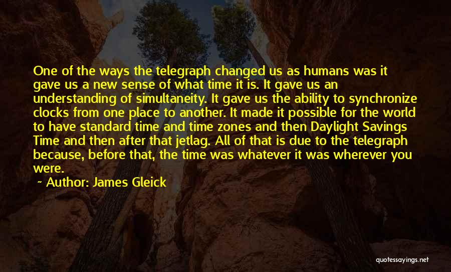 Time Savings Quotes By James Gleick