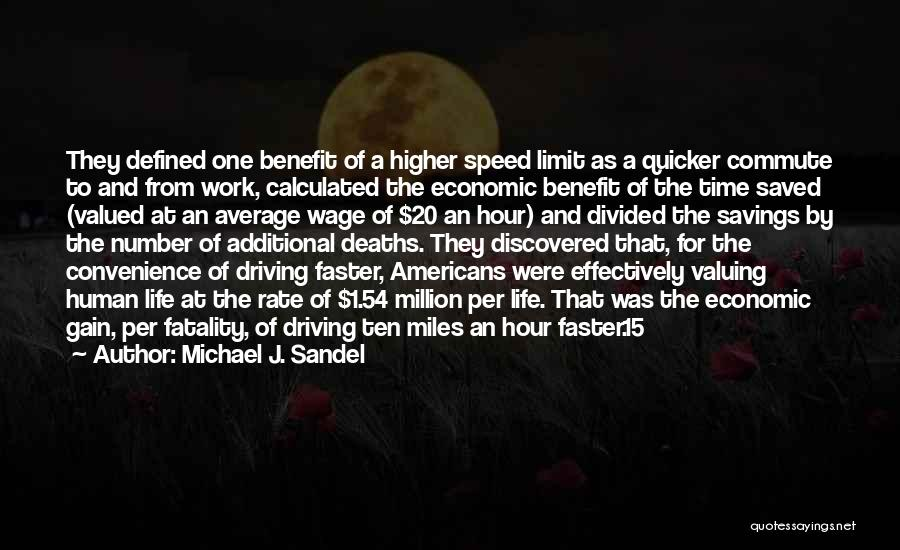 Time Savings Quotes By Michael J. Sandel