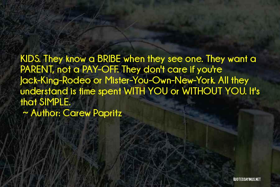 Time Spent Without You Quotes By Carew Papritz