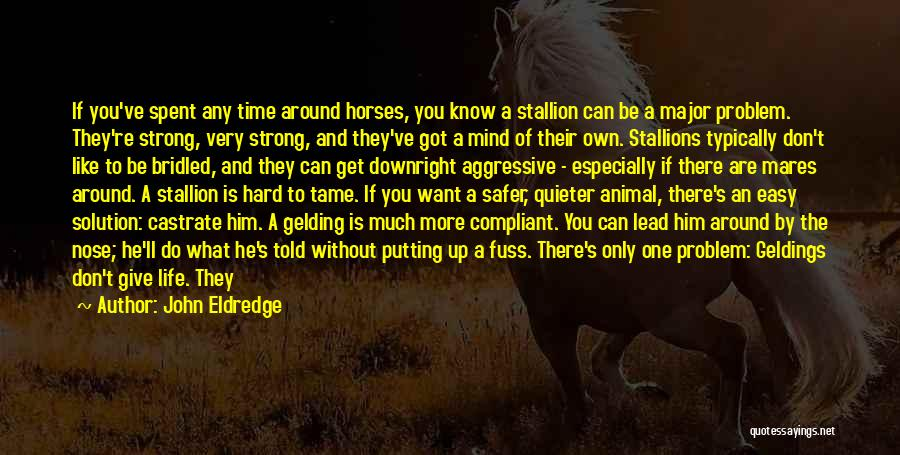 Time Spent Without You Quotes By John Eldredge
