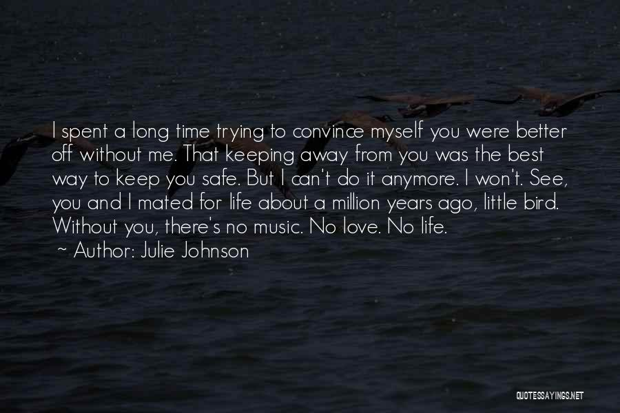Time Spent Without You Quotes By Julie Johnson