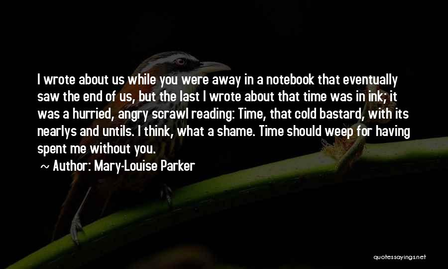 Time Spent Without You Quotes By Mary-Louise Parker