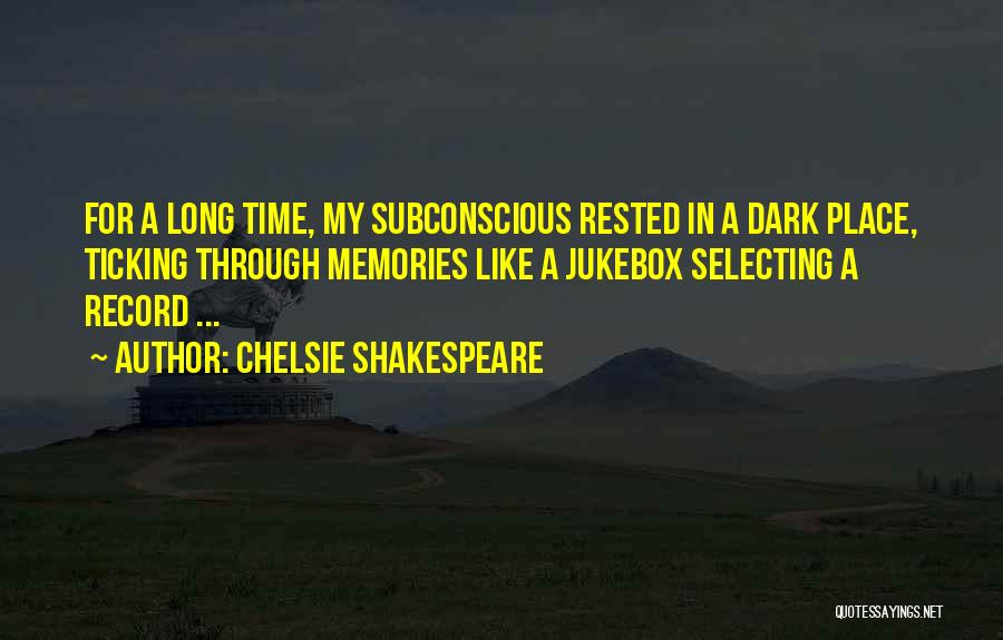 Time Ticking Quotes By Chelsie Shakespeare
