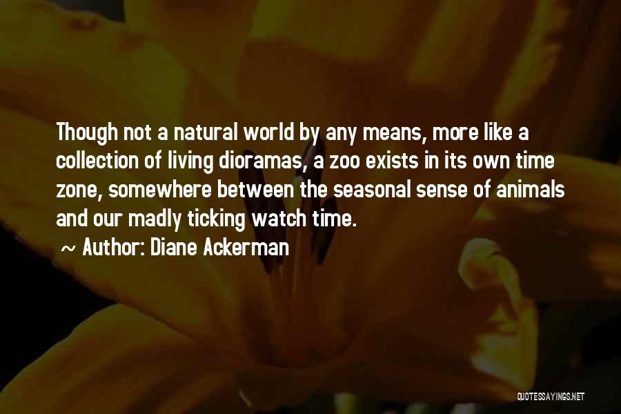 Time Ticking Quotes By Diane Ackerman