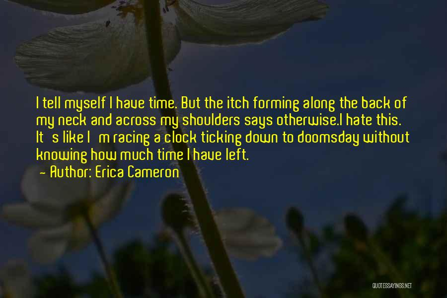Time Ticking Quotes By Erica Cameron