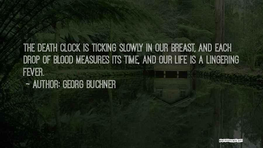 Time Ticking Quotes By Georg Buchner