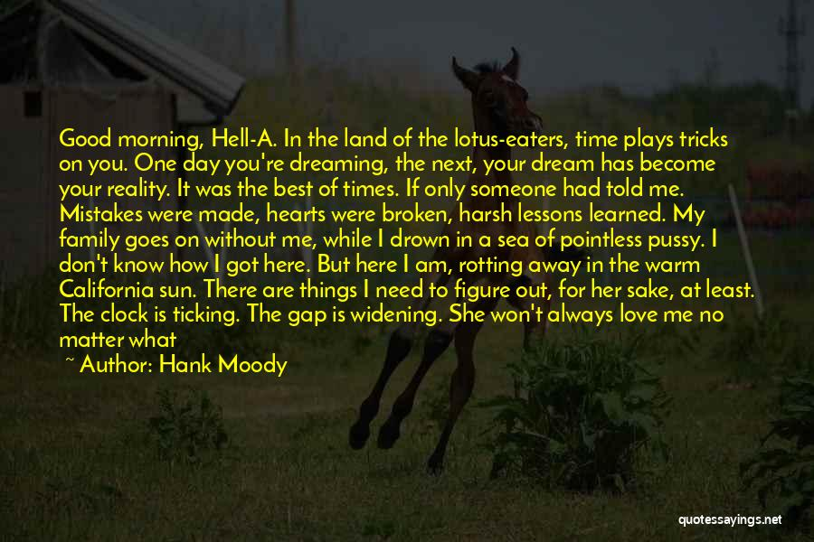 Time Ticking Quotes By Hank Moody
