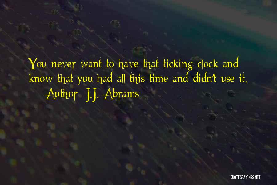 Time Ticking Quotes By J.J. Abrams