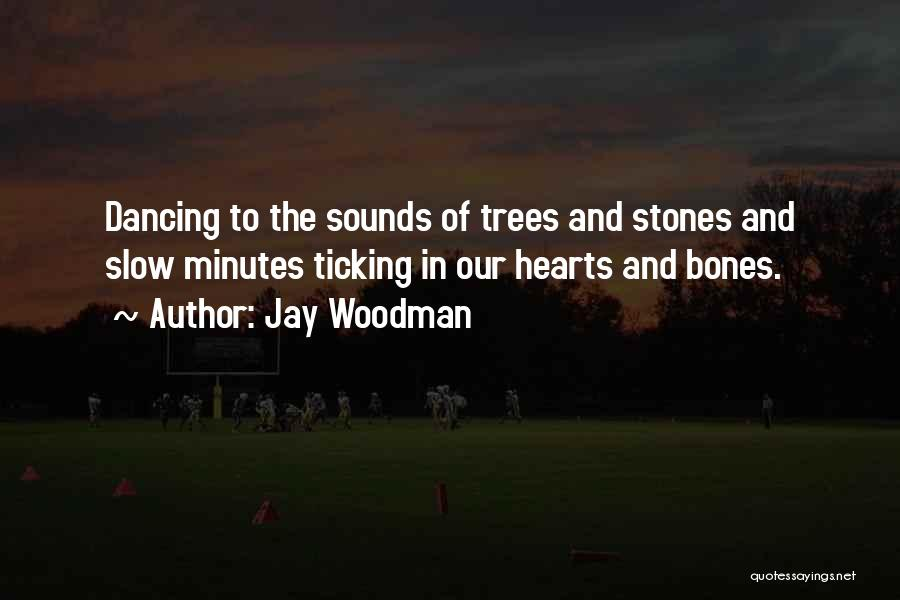 Time Ticking Quotes By Jay Woodman