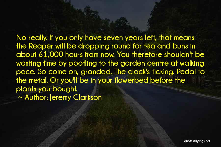 Time Ticking Quotes By Jeremy Clarkson
