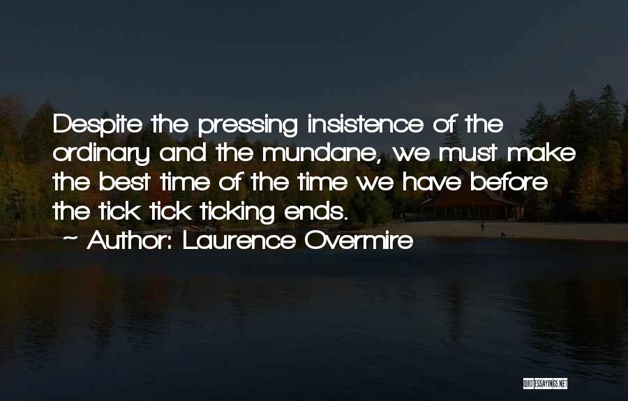 Time Ticking Quotes By Laurence Overmire