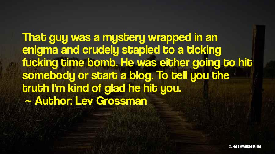 Time Ticking Quotes By Lev Grossman