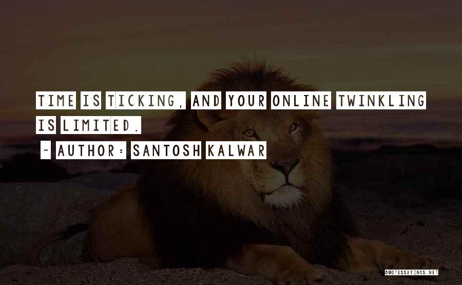 Time Ticking Quotes By Santosh Kalwar