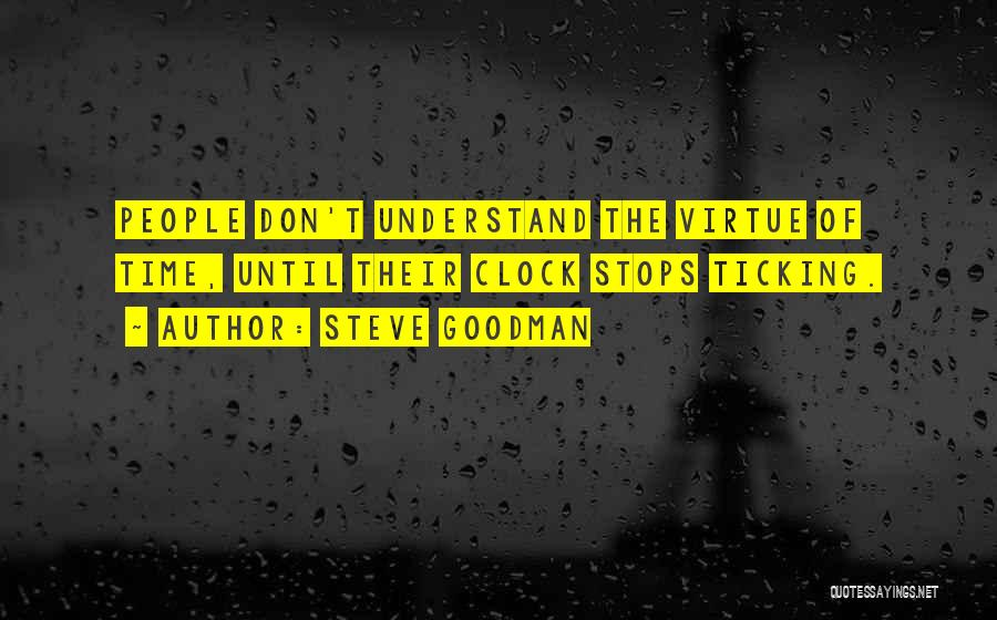 Time Ticking Quotes By Steve Goodman