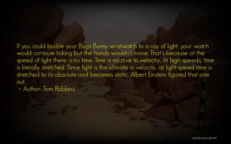 Time Ticking Quotes By Tom Robbins